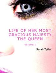 Life of Her Most Gracious Majesty the Queen, Volume 1 (Large Print Edition)