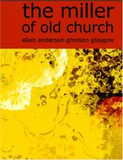 Cover of: The Miller of Old Church (Large Print Edition) | Ellen Anderson Gholson Glasgow