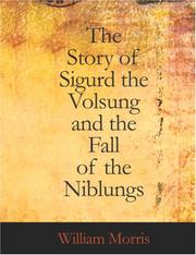 Cover of: The Story of Sigurd the Volsung and the Fall of the Niblungs (Large Print Edition) | William Morris