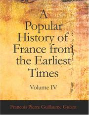 Cover of: A Popular History of France from the Earliest Times, Volume IV (Large Print Edition) | François Guizot