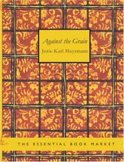 Cover of: Against the Grain (Large Print Edition) | Joris-Karl Huysmans