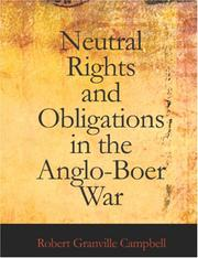 Neutral Rights and Obligations in the Anglo-Boer War by Robert Granville Campbell
