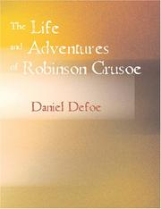 Cover of: The Life and Adventures of Robinson Crusoe (Large Print Edition) | Daniel Defoe