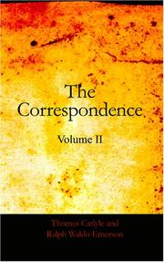 Cover of: The Correspondence of Thomas Carlyle and Ralph Waldo Emerson, 1834-1872, Volume II