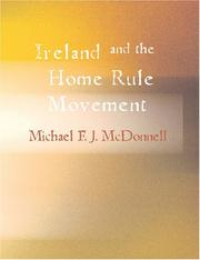Cover of: Ireland and the Home Rule Movement (Large Print Edition) | Michael F. J. McDonnell
