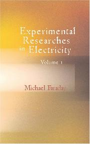 Cover of: Experimental Researches in Electricity Volume 1