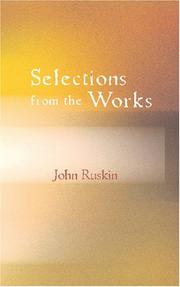 Cover of: Selections from the Works of John Ruskin