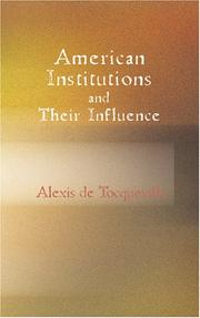 Cover of: American Institutions and Their Influence | Alexis de Tocqueville