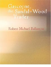 Cover of: Gascoyne - The Sandal Wood Trader (Large Print Edition) | Robert Michael Ballantyne