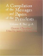 Cover of: A Compilation of the Messages and Papers of the Presidents Volume 8 Part 3-A