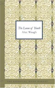 The loom of youth by Alec Waugh