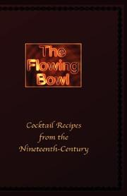 Cover of: The Flowing Bowl - 19th Century Cocktail Bar Recipes | Edward, Spencer
