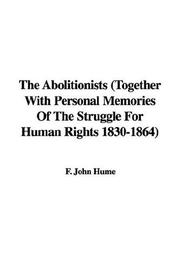 Cover of: The Abolitionists | F. John Hume