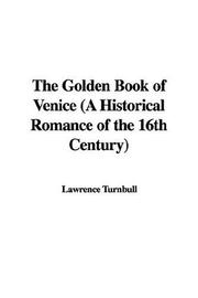 Cover of: The Golden Book of Venice | Lawrence Turnbull