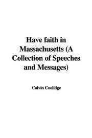 Cover of: Have faith in Massachusetts (A Collection of Speeches and Messages)
