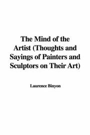 Cover of: The Mind of the Artist (Thoughts and Sayings of Painters and Sculptors on Their Art)