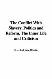 Cover of: The Conflict With Slavery, Politics and Reform, The Inner Life and Criticism