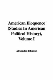 Cover of: American Eloquence (Studies In American Political History), Volume I (Studies in American Political History) | Alexander Johnston