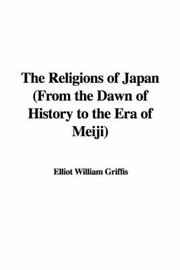 Cover of: The Religions of Japan (From the Dawn of History to the Era of Meiji)