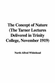 Cover of: The Concept of Nature (The Tarner Lectures Delivered in Trinity College, November 1919) | Alfred North Whitehead