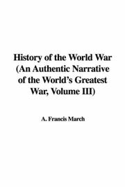 History of the World War (An Authentic Narrative of the Worlds Greatest War, Volume III)