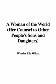 Cover of: A Woman of the World (Her Counsel to Other People's Sons and Daughters)