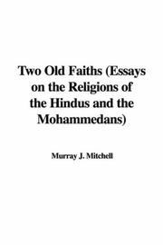 Cover of: Two Old Faiths (Essays on the Religions of the Hindus and the Mohammedans) | Murray J. Mitchell