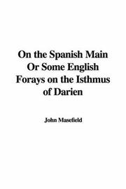 Cover of: On the Spanish main, or, Some English forays on the Isthmus of Darien: with a description of the buccaneers and a short account of old-time ships and sailors ; with twenty-two illustrations and a map.