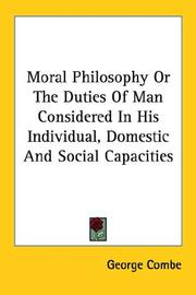Cover of: Moral Philosophy Or The Duties Of Man Considered In His Individual, Domestic And Social Capacities