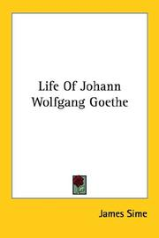 Cover of: Life Of Johann Wolfgang Goethe | James Sime