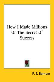 Cover of: How I Made Millions Or The Secret Of Success