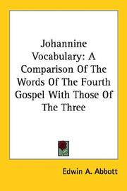 Cover of: Johannine Vocabulary: A Comparison Of The Words Of The Fourth Gospel With Those Of The Three