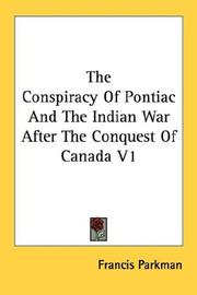 Cover of: The Conspiracy Of Pontiac And The Indian War After The Conquest Of Canada V1
