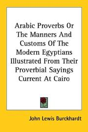 Cover of: Arabic Proverbs Or The Manners And Customs Of The Modern Egyptians Illustrated From Their Proverbial Sayings Current At Cairo | John Lewis Burckhardt
