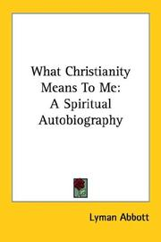 Cover of: What Christianity means to me: a spiritual autobiography