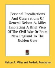 Cover of: Personal Recollections And Observations Of General Nelson A. Miles Embracing A Brief View Of The Civil War Or From New England To The Golden Gate | Nelson Appleton Miles