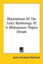 Cover of: Illustrations Of The Fairy Mythology Of A Midsummer Nights Dream