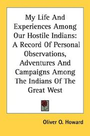 Cover of: My Life And Experiences Among Our Hostile Indians | Oliver O. Howard
