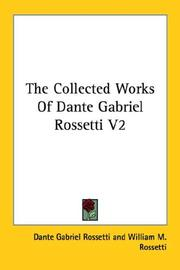 Cover of: The Collected Works Of Dante Gabriel Rossetti V2