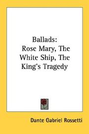 Cover of: Ballads: Rose Mary, The White Ship, The King's Tragedy