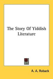 Cover of: The Story Of Yiddish Literature | A. A. Roback