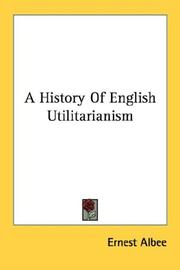 A history of English utilitarianism by Ernest Albee