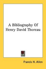 Cover of: A Bibliography Of Henry David Thoreau | Francis H. Allen