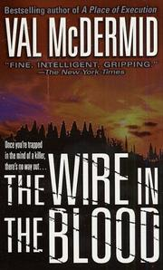 Cover of: The Wire in the Blood (A Dr. Tony Hill & Carol Jordan Mystery)