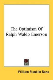 The optimism of Ralph Waldo Emerson by William Franklin Dana