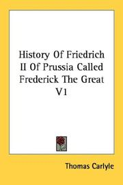 Cover of: History Of Friedrich II Of Prussia Called Frederick The Great V1