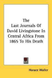 Cover of: The Last Journals Of David Livingstone In Central Africa From 1865 To His Death