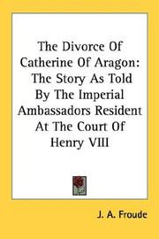 Cover of: The Divorce Of Catherine Of Aragon | J. A. Froude