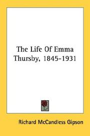 Cover of: The Life Of Emma Thursby, 1845-1931 | Richard McCandless Gipson