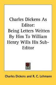 Cover of: Charles Dickens as editor: being letters written by him to William Henry Wills, his sub-editor